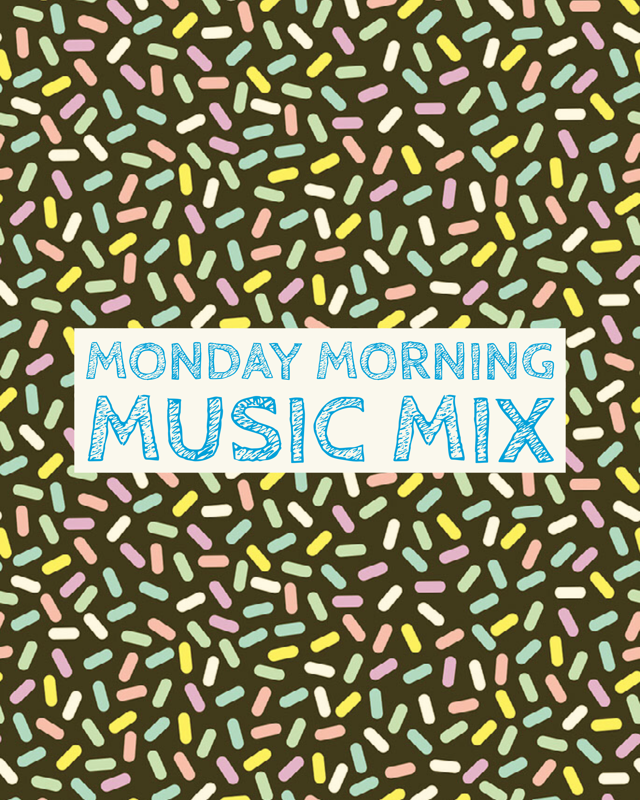 Monday Morning Music Mix 10