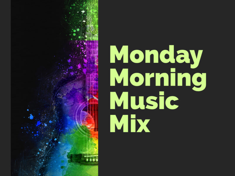 Monday Morning Music Mix 9
