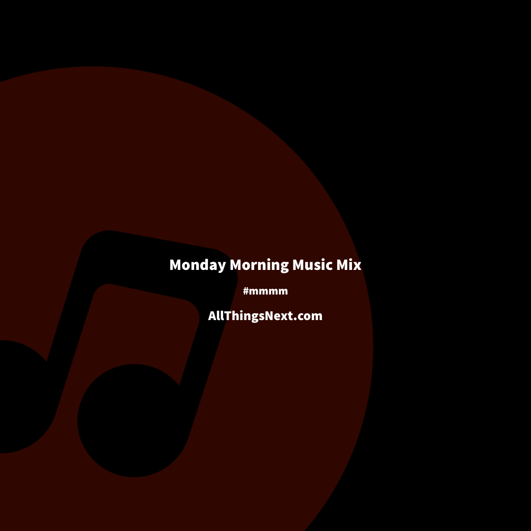 Monday Morning Music Mix 13