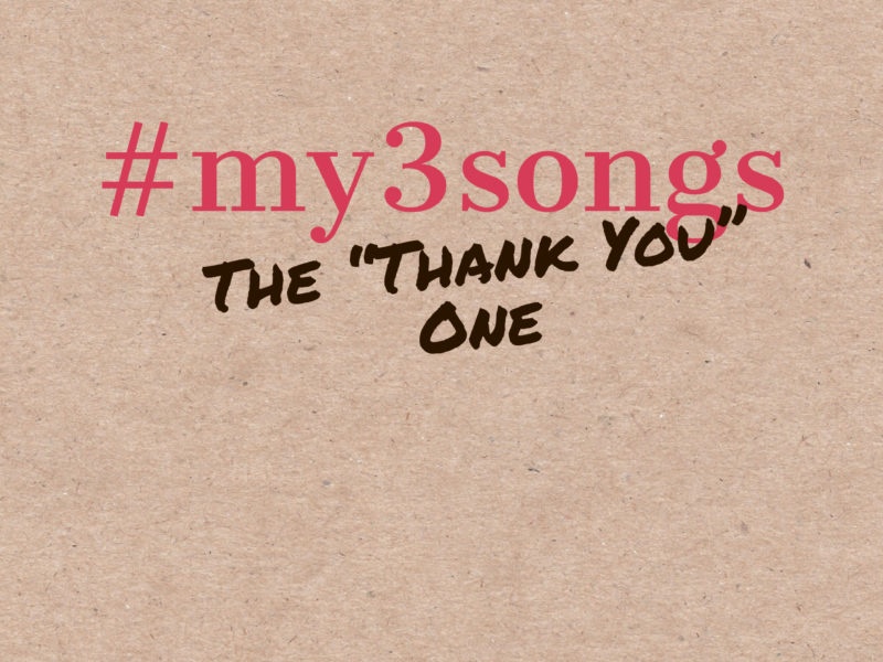 "My 3 Songs The ""Thank You"" One"