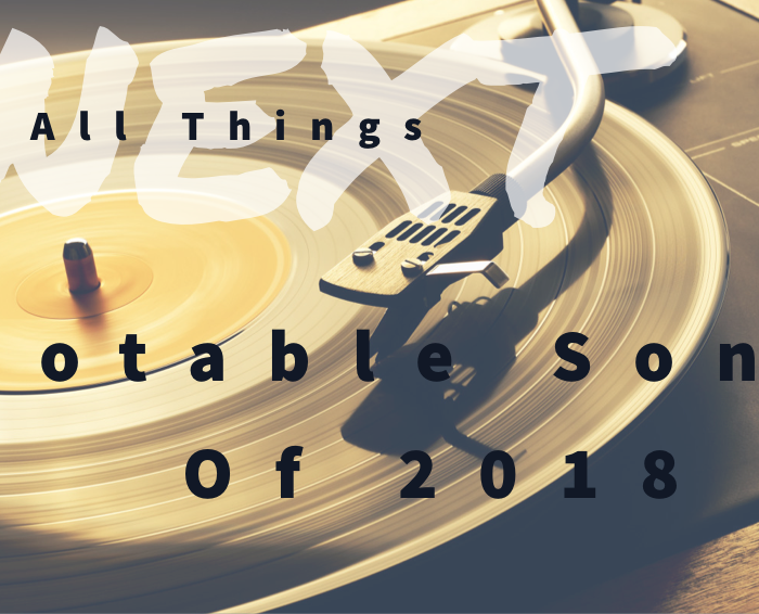 Next Week 660 Full Show Our Notable Songs of 2018 2 of 5