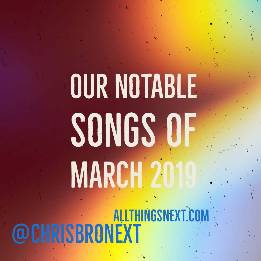 Next Week 674 Full Show Our Notable Songs of March 2019