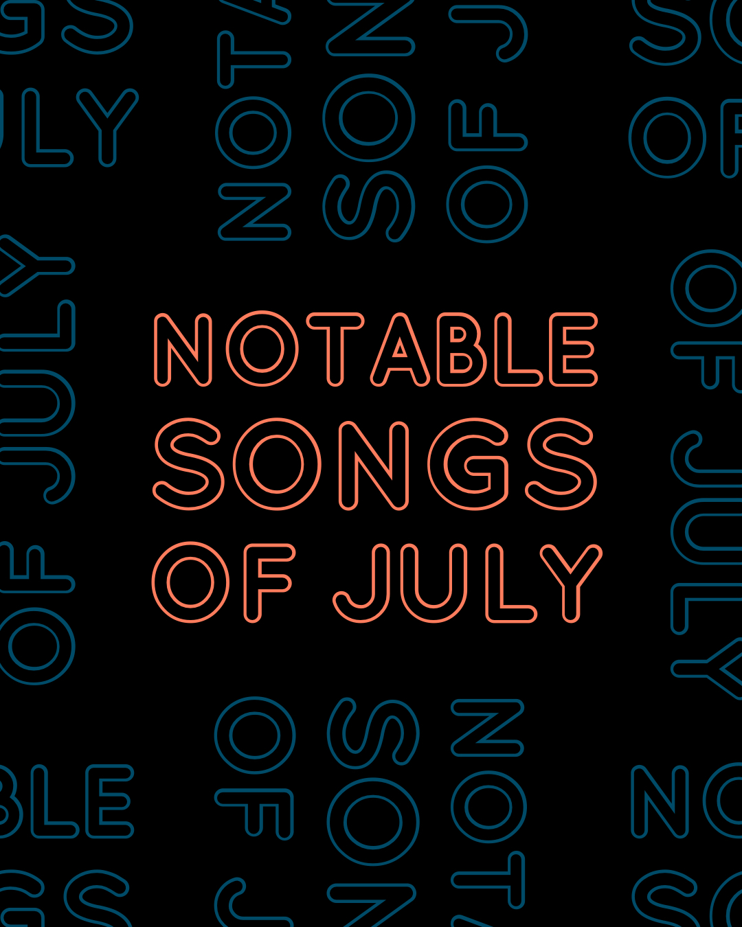 Next Week 692 Our Notable Songs of July 2019