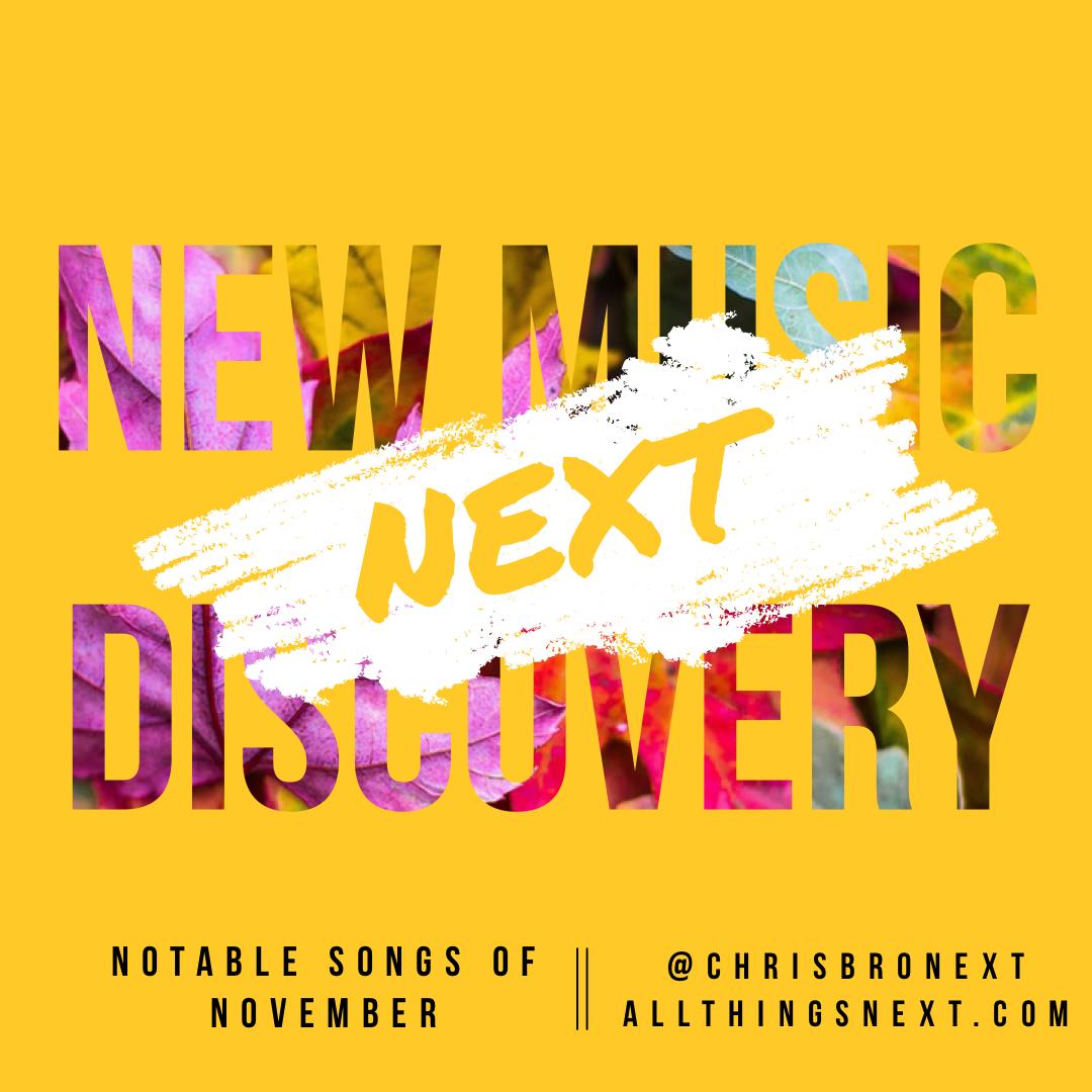 Next Week 709 Notable Songs of Nov 2019