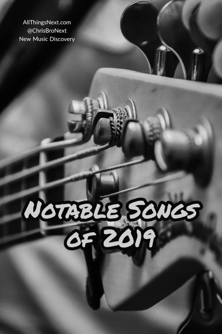 Next Week 713 Week 2 of 4 of Our Notable Songs of 2019