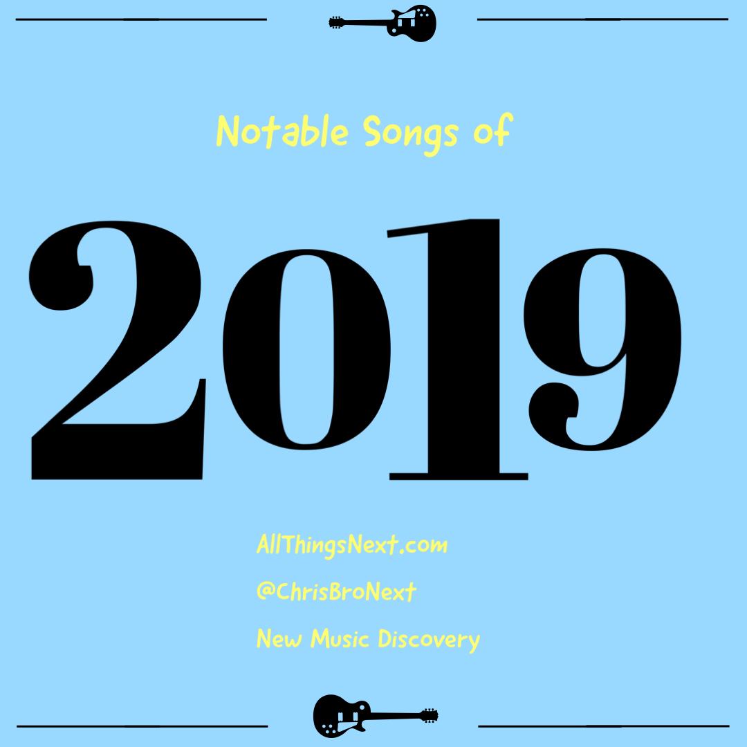 Next Week 714 Week 3 of 4 of Our Notable Songs of 2019
