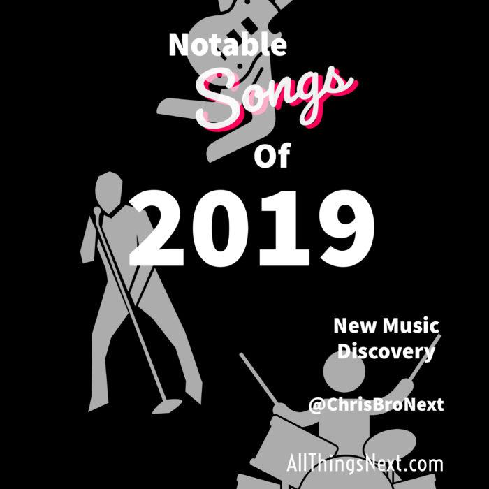 Next Week 715 Our Notable Songs of 2019 week 4 of 4