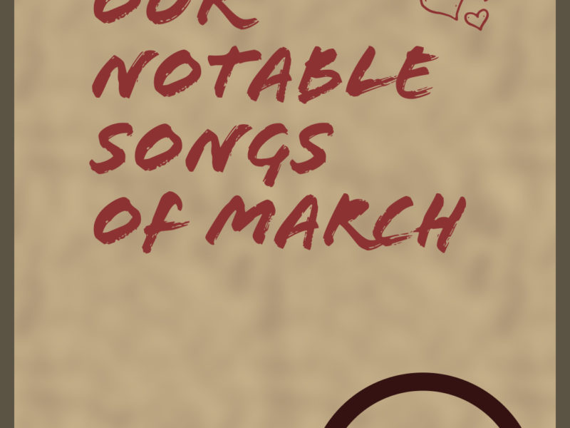 Next Week 726 Our Notable Songs of March 2020