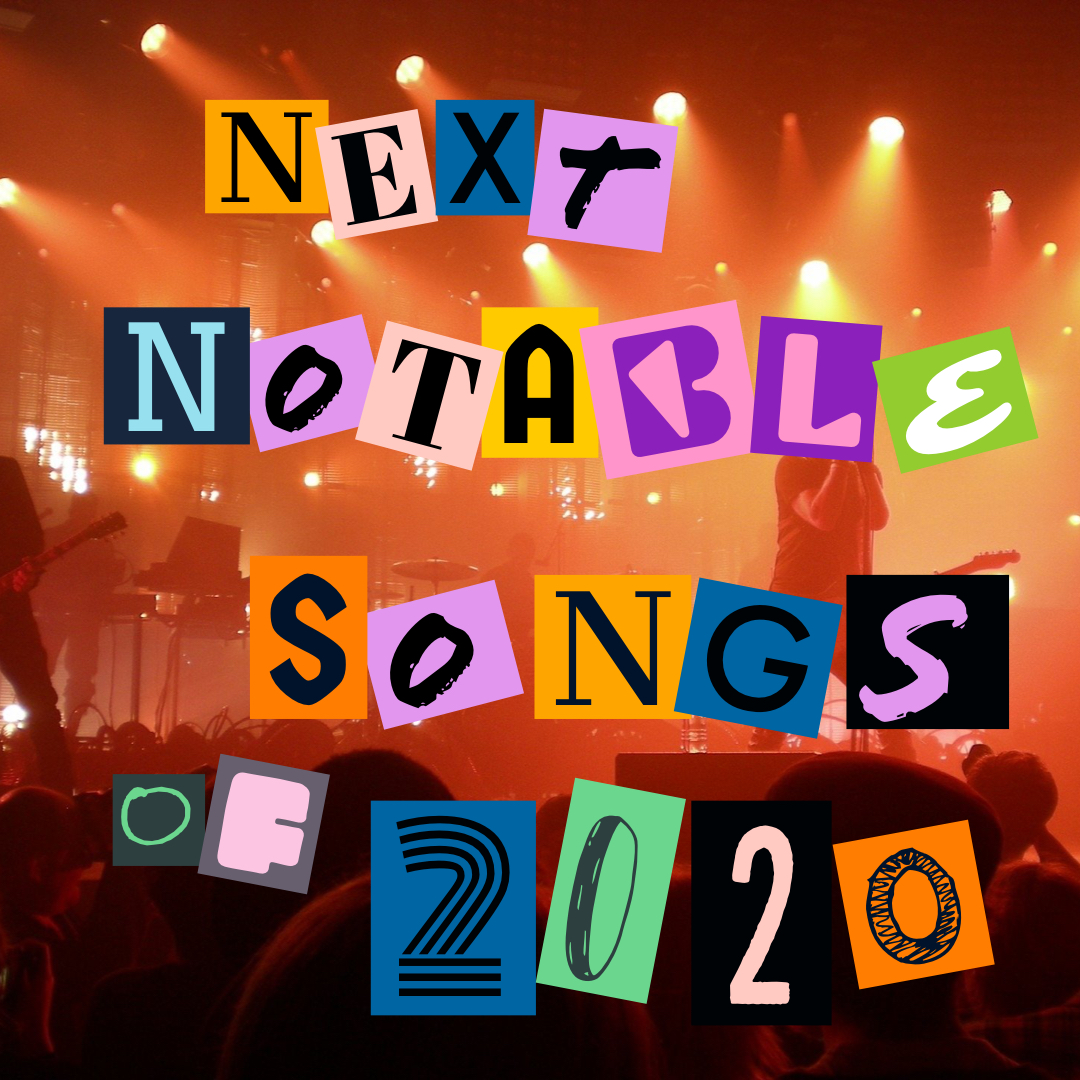 Next Week 764 Our Notable Songs of 2020 Week 1 of 4