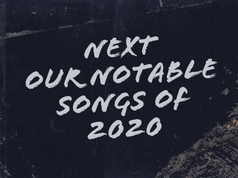 Next Week 765 Our Notable Songs of 2020 Week 2 of 4