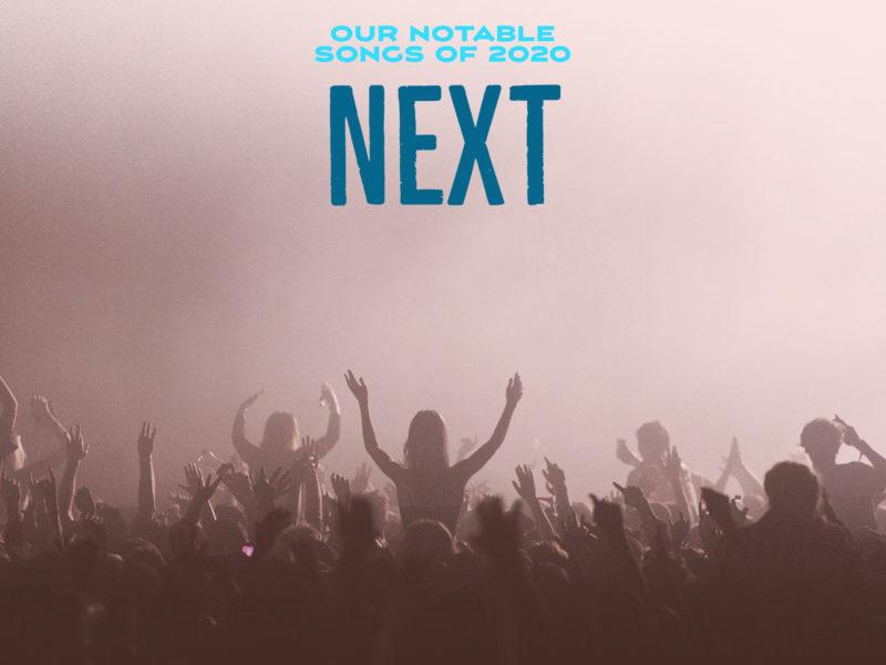 Next Week 767 Our Notable Songs of 2020 Week 4 of 4
